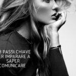 SCOPRI I 3 PASSI CHIAVE PER IMPARARE A SAPER COMUNICARE