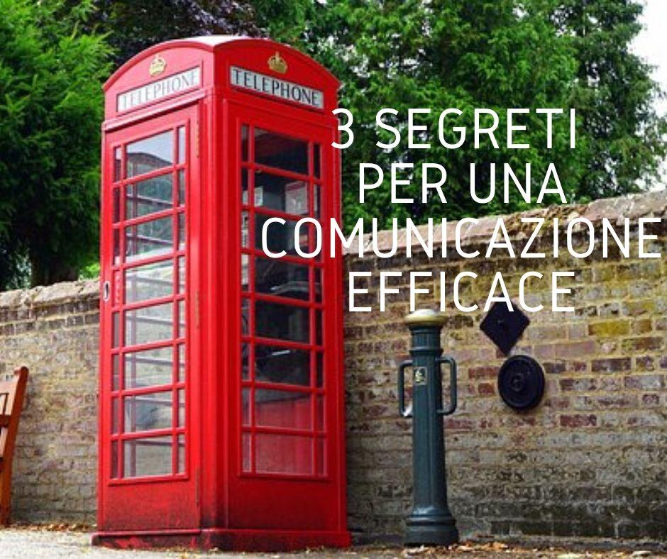 3 segreti per una comunicazione efficace