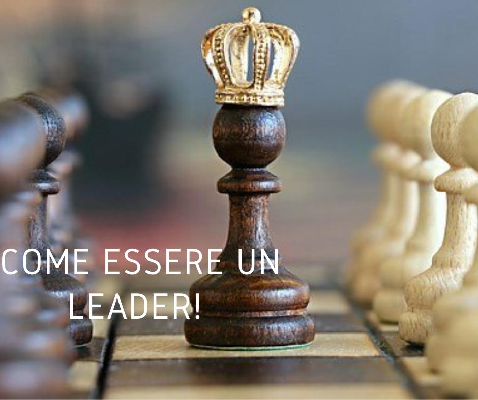 come essere un leader!